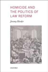 Ebook in inglese Homicide and the Politics of Law Reform Horder, Jeremy