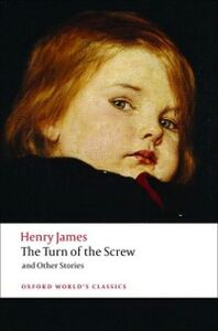 Foto Cover di Turn of the Screw and Other Stories, Ebook inglese di Henry James, edito da OUP Oxford