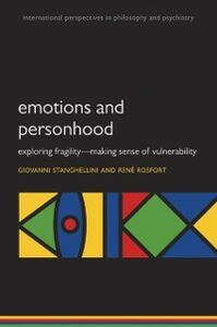 Ebook in inglese Emotions and Personhood: Exploring Fragility - Making Sense of Vulnerability Rosfort, Ren&eacute , Stanghellini, Giovanni