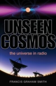 Ebook in inglese Unseen Cosmos: The Universe in Radio Graham-Smith, Francis
