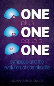 Ebook in inglese One Plus One Equals One: Symbiosis and the evolution of complex life Archibald, John