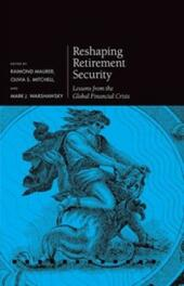 Reshaping Retirement Security: Lessons from the Global Financial Crisis