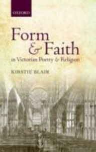 Ebook in inglese Form and Faith in Victorian Poetry and Religion Blair, Kirstie