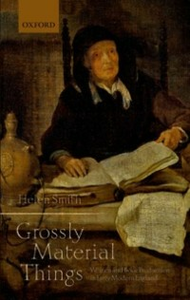 Ebook in inglese 'Grossly Material Things': Women and Book Production in Early Modern England Smith, Helen