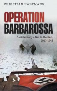 Ebook in inglese Operation Barbarossa: Nazi Germany's War in the East, 1941-1945 Hartmann, Christian