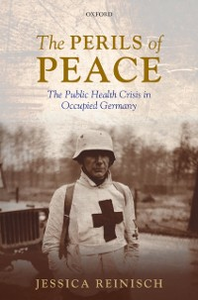 Ebook in inglese Perils of Peace: The Public Health Crisis in Occupied Germany Reinisch, Jessica