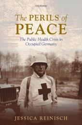 Perils of Peace: The Public Health Crisis in Occupied Germany