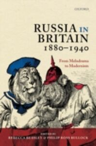 Ebook in inglese Russia in Britain, 1880-1940: From Melodrama to Modernism -, -