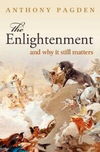 Ebook in inglese Enlightenment: And Why it Still Matters Pagden, Anthony