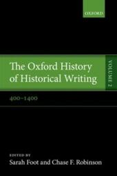 Oxford History of Historical Writing: Volume 2: 400-1400