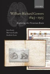 Ebook in inglese William Richard Gowers 1845-1915: Exploring the Victorian Brain Eadie, Mervyn , Lees, Andrew , Scott, Ann