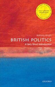 Foto Cover di British Politics: A Very Short Introduction, Ebook inglese di Tony Wright, edito da OUP Oxford