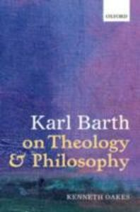 Ebook in inglese Karl Barth on Theology and Philosophy Oakes, Kenneth