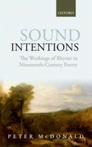 Ebook in inglese Sound Intentions: The Workings of Rhyme in Nineteenth-Century Poetry McDonald, Peter
