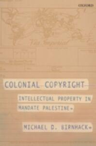 Foto Cover di Colonial Copyright: Intellectual Property in Mandate Palestine, Ebook inglese di Michael D. Birnhack, edito da OUP Oxford