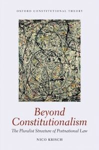Foto Cover di Beyond Constitutionalism: The Pluralist Structure of Postnational Law, Ebook inglese di Nico Krisch, edito da OUP Oxford
