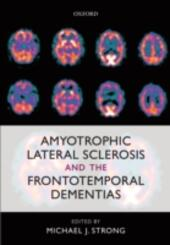 Amyotrophic Lateral Sclerosis and the Frontotemporal Dementias
