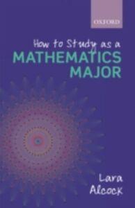 Ebook in inglese How to Study as a Mathematics Major Alcock, Lara