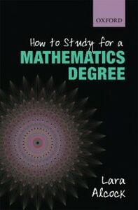 Ebook in inglese How to Study for a Mathematics Degree Alcock, Lara