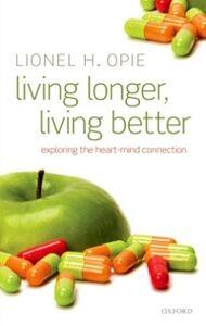 Foto Cover di Living Longer, Living Better: Exploring the Heart-Mind Connection, Ebook inglese di Lionel H. Opie, edito da OUP Oxford