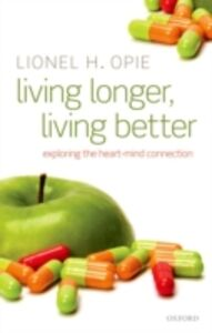 Ebook in inglese Living Longer, Living Better: Exploring the Heart-Mind Connection Opie, Lionel H.