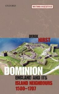 Ebook in inglese Dominion: England and its Island Neighbours, 1500-1707 Hirst, Derek