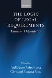 Logic of Legal Requirements: Essays on Defeasibility