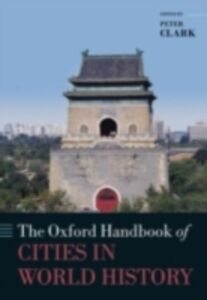 Foto Cover di Oxford Handbook of Cities in World History, Ebook inglese di  edito da OUP Oxford