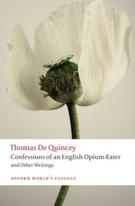 Ebook in inglese Confessions of an English Opium-Eater and Other Writings De Quincey, Thomas