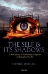 Ebook in inglese Self and its Shadows: A Book of Essays on Individuality as Negation in Philosophy and the Arts Mulhall, Stephen