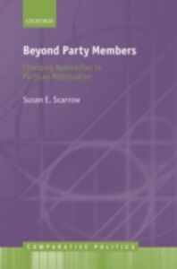 Foto Cover di Beyond Party Members: Changing Approaches to Partisan Mobilization, Ebook inglese di Susan Scarrow, edito da OUP Oxford