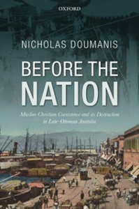 Ebook in inglese Before the Nation: Muslim-Christian Coexistence and its Destruction in Late-Ottoman Anatolia Doumanis, Nicholas