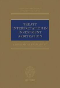 Foto Cover di Treaty Interpretation in Investment Arbitration, Ebook inglese di J Romesh Weeramantry, edito da OUP Oxford