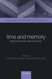 Time and Memory: Issues in Philosophy and Psychology