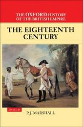 Oxford History of the British Empire: Volume II: The Eighteenth Century