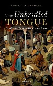 Foto Cover di Unbridled Tongue: Babble and Gossip in Renaissance France, Ebook inglese di Emily Butterworth, edito da OUP Oxford