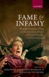 Ebook in inglese Fame and Infamy: Essays for Christopher Pelling on Characterization in Greek and Roman Biography and Historiography -, -