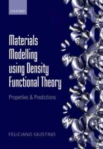 Foto Cover di Materials Modelling using Density Functional Theory: Properties and Predictions, Ebook inglese di Feliciano Giustino, edito da OUP Oxford