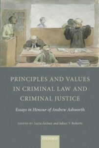 Ebook in inglese Principles and Values in Criminal Law and Criminal Justice: Essays in Honour of Andrew Ashworth