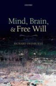 Ebook in inglese Mind, Brain, and Free Will Swinburne, Richard