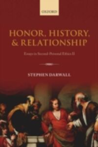 Ebook in inglese Honor, History, and Relationship: Essays in Second-Personal Ethics II Darwall, Stephen