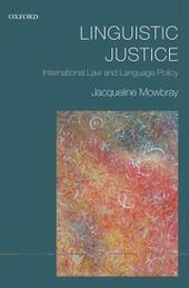 Linguistic Justice: International Law and Language Policy