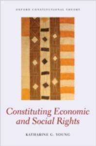 Ebook in inglese Constituting Economic and Social Rights Young, Katharine G.