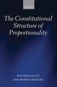 Ebook in inglese Constitutional Structure of Proportionality Klatt, Matthias , Meister, Moritz