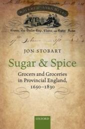 Sugar and Spice: Grocers and Groceries in Provincial England, 1650-1830