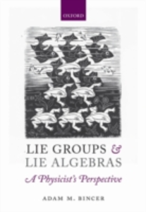 Ebook in inglese Lie Groups and Lie Algebras - A Physicist's Perspective Bincer, Adam M.