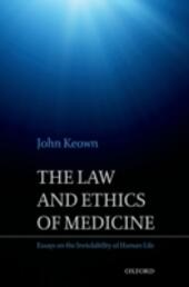 Law and Ethics of Medicine: Essays on the Inviolability of Human Life