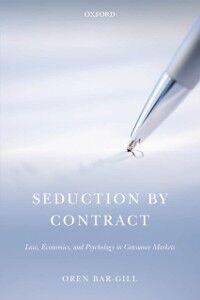 Foto Cover di Seduction by Contract: Law, Economics, and Psychology in Consumer Markets, Ebook inglese di Oren Bar-Gill, edito da OUP Oxford