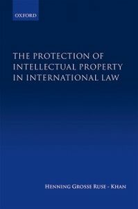 Foto Cover di Protection of Intellectual Property in International Law, Ebook inglese di Henning Grosse Ruse-Khan, edito da OUP Oxford