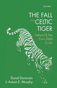 Ebook in inglese Fall of the Celtic Tiger: Ireland and the Euro Debt Crisis Donovan, Donal , Murphy, Antoin E.